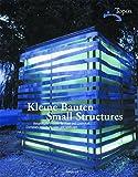 Kleine Bauten / Small Structures: Beispielhafte Projekte für Stadt und Landschaft / Exemplary Projects for Town and Landscape: Beispielhafte Projekte ... / Exemplary Projects for Town and Landscape