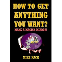 HOW TO GET ANYTHING YOU WANT? MAKE A MAGICK MIRROR! (English Edition)