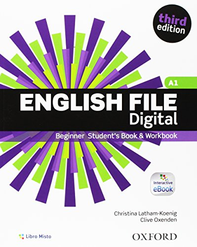 Ef. Beginner. Student book-Workbook-Oxford Online Skills Program. Without key. Per le Scuole superiori. Con espansione online