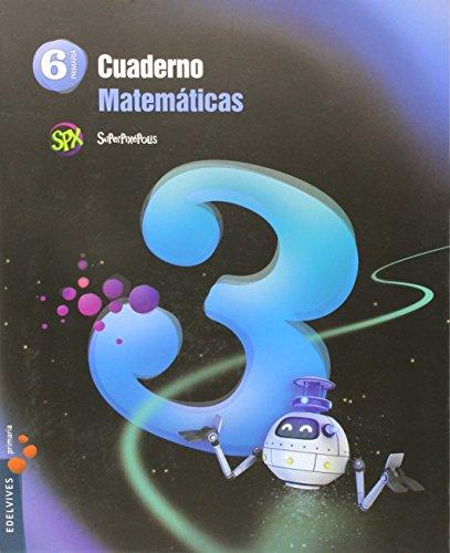 Cuaderno 3 de matemáticas 6º primaria (superpixépolis)