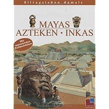 Mayas, Azteken, Inkas