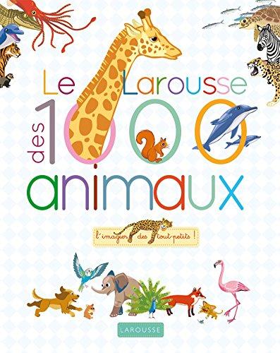 Le Larousse des 1000 mots des animaux par Agnès Besson