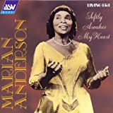 Marian Anderson: Softly awakes my heart