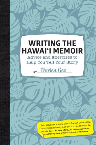 Writing the Hawaii Memoir: Advice and Exercises to Help You Tell Your Story (English Edition)