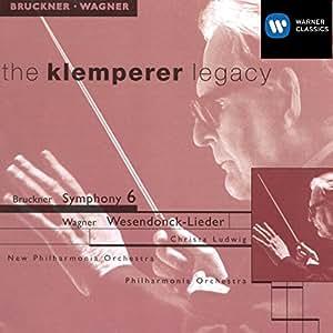 The Klemperer Legacy: Bruckner - Sinfonie 6 - Wagner: Wesendonck-Lieder