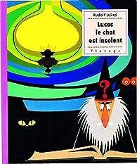 Lucas le chat est insolent par Rudolf Lukes