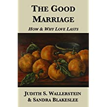 The Good Marriage: How and Why Love Lasts (English Edition)
