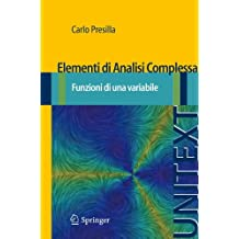 Elementi di Analisi Complessa: Funzioni di una variabile (UNITEXT)