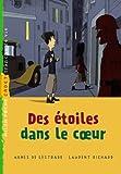 Des étoiles dans le coeur / Agnès de Lestrade | LESTRADE, Agnès de. Auteur