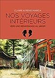 Nos Voyages Intérieurs - Vers une renaissance au Japon