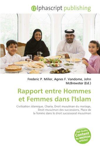 Rapport entre Hommes et Femmes dans l'Islam: Civilisation islamique, Charia, Droit musulman du mariage, Droit musulman des successions, Place de la femme dans le droit successoral musulman