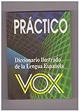 Practico Vox Diccionario Ilustrado de la Lengua Espanola