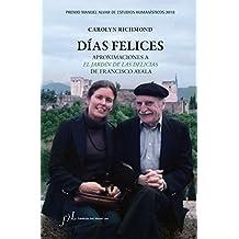 Días felices. Aproximaciones a  'El jardín de las delicias' de Francisco Ayala: Premio Manuel Alvar de Estudios Humanísticos 2018 (FUERA DE COLECCIÓN)