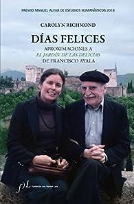 Días felices. Aproximaciones a  'El jardín de las delicias' de Francisco Ayala par Carolyn Richmond