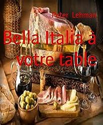 Bella Italia à votre table
