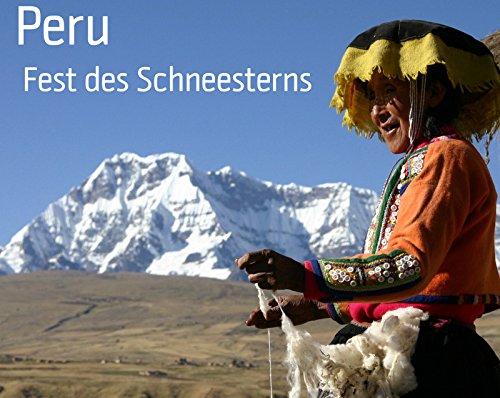 Peru – Das Fest des Schneesterns