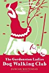 The Gordonston Ladies Dog Walking Club (English Edition)