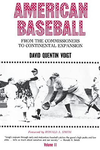 American Baseball. Vol. 2: From the Commissioners to Continental Expansion (American Baseball Series) by Voigt, David Quentin (1983) Paperback