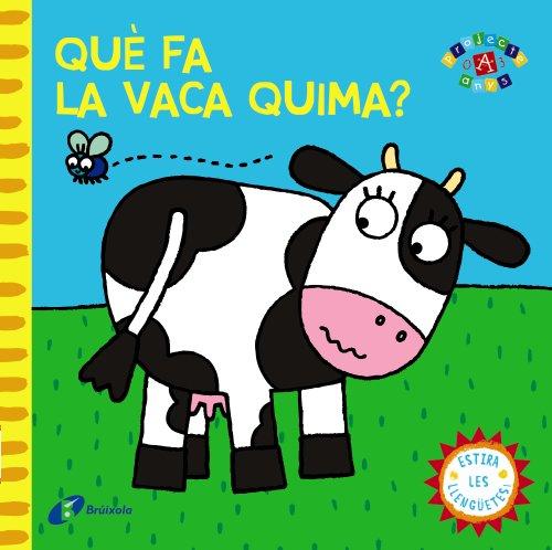 Què fa la vaca Quima? (Catalá - A Partir De 0 Anys - Projecte De 0 A 3 Anys - Llibres Manipulatius)