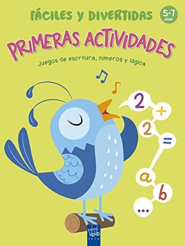 Primeras actividades fáciles y divertidas: 5-7 años. Juegos de escritura, números y lógica (1001 actividades)