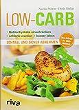 Low Carb: Kohlenhydrate einschränken - schlank werden - besser leben -