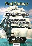 Eiskalte Gegner: Band 4 - William Turner und der König der Karibik (William Turner - Seeabenteuer) - Paul Quincy