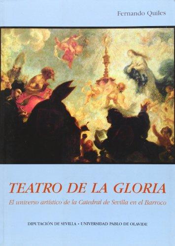 Teatro de la Gloria: el universo artístico de la catedral de Sevilla en el Barroco (OTRAS PUBLICACIONES)
