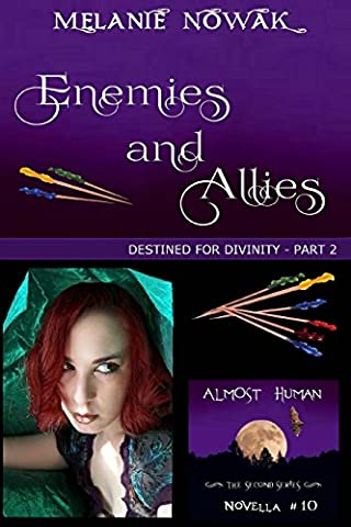 Enemies and Allies: (Destined for Divinity - Part 2)