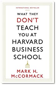 What They Don\'t Teach You At Harvard Business School