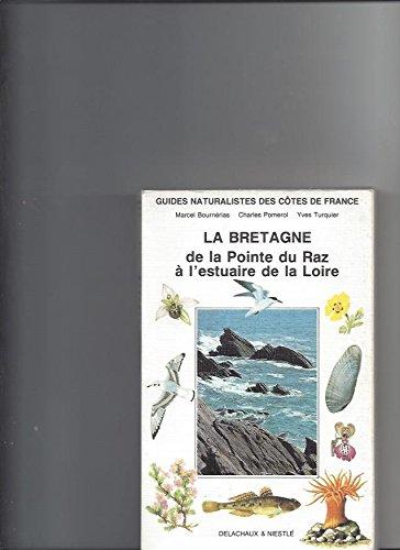 La Bretagne de la Pointe du Raz à l'estuaire de la Loire