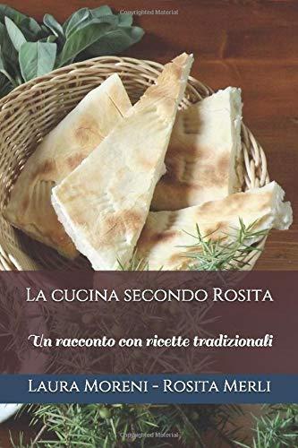 La cucina secondo Rosita: Un racconto con ricette tradizionali