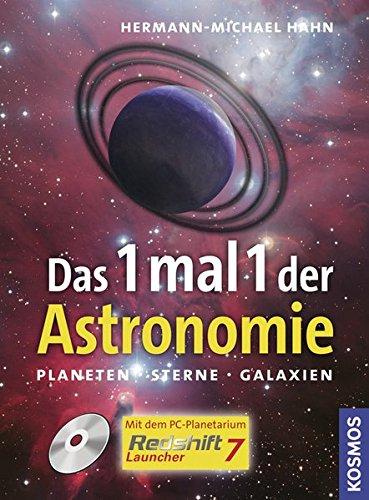 Das 1mal1 der Astronomie: Planeten, Sterne, Galaxien