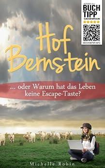 Hof Bernstein ... oder Warum hat das Leben keine Escape-Taste? von [Robin, Michelle]