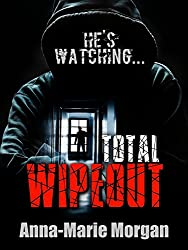 Total Wipeout: He's watching... (DI Giles suspense thriller series Book 3)