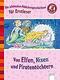 Von Elfen, Nixen und Piraten: Der Bücherbär: Die schönsten Mädchengeschichten für Erstleser bei Amazon kaufen