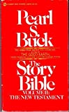 Front cover for the book The Story Bible by Pearl S. Buck