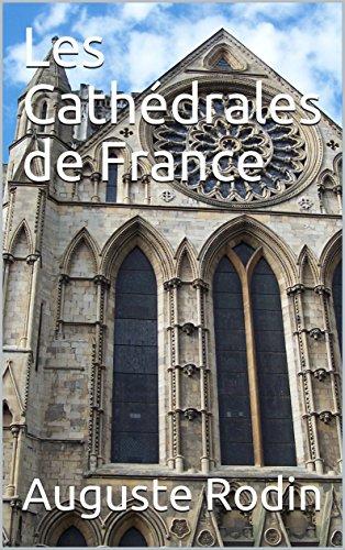 Les Cathédrales de France par Auguste  Rodin