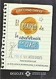 El diario de la convivencia en clase. Más de 300 actividades para desarrollar la inteligencia interpersonal e intrapersonal (Aprender a ser)