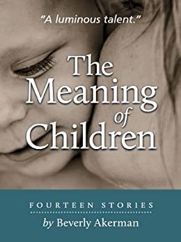The Meaning of Children (English Edition) par [Akerman, Beverly]