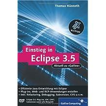 Einstieg in Eclipse 3.5: RCP-, Web- und AJAX-Anwendungen entwickeln, Ant, Refactoring, Debugging, Subversion, CVS, Plug-ins (Galileo Computing) by Thomas Künneth (2009-09-28)