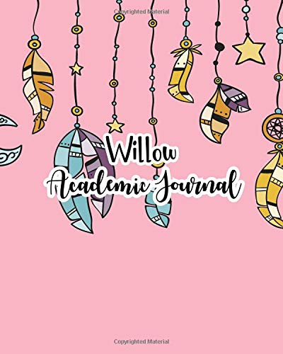 Willow Academic Journal: 100 Sheet 8x10 inches for Notes, Plan, Memo, for Girls, Woman, Children and Initial name on Matte Feather Design Cover , Willow Academic Journal Cover Willow