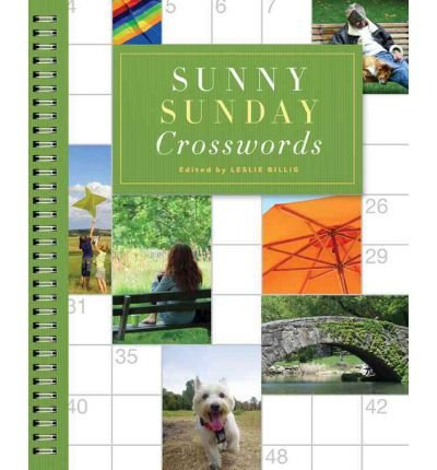 { SUNNY SUNDAY CROSSWORDS } By Billig, Leslie ( Author ) [ May - 2011 ] [ Spiral ]
