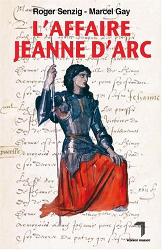 L'affaire Jeanne d'Arc par Marcel Gay