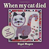 When my cat died: Creative way to deal with death by Sigal Magen (2015-11-27)