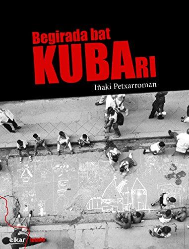 Begirada bat Kubari (Lekuko Book 3) (Basque Edition) por Iñaki Petxarroman Gutierrez