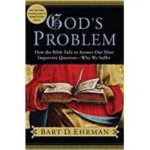 God's Problem: How the Bible Fails to Answer Our Most Important Question--Why We Suffer by Bart D. Ehrman (1-Mar-2008) Hardcover