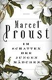 Im Schatten der jungen Mädchen. Roman - Marcel Proust