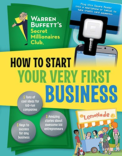 How to Start Your Very First Business (Warren Buffett's Secret Millionaires Club)
