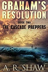 The Cascade Preppers (Graham's Resolution, Band 2)