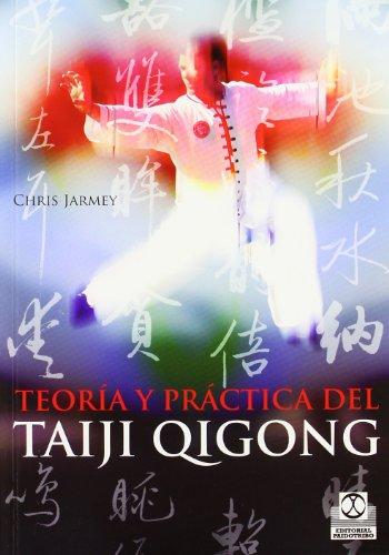 TEORÍA Y PRÁCTICA DEL TAIJI QIGONG (Artes Marciales) por Chris Jarmey